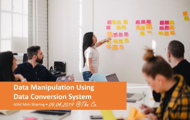 Slides: Data Manipulation Using DCS (ASM Mini Sharing)